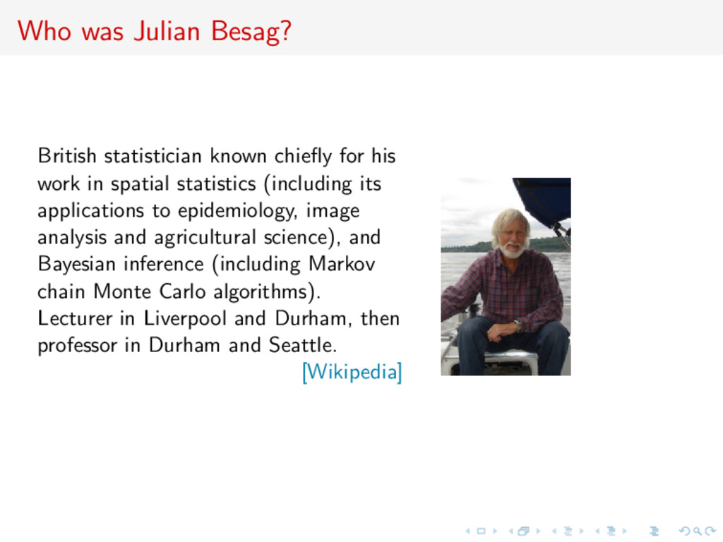 Who was Julian Besag? British statistician know...