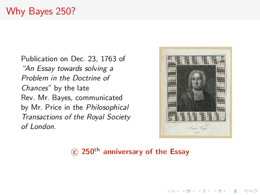 Why Bayes 250? Publication on Dec. 23, 1763 of ...