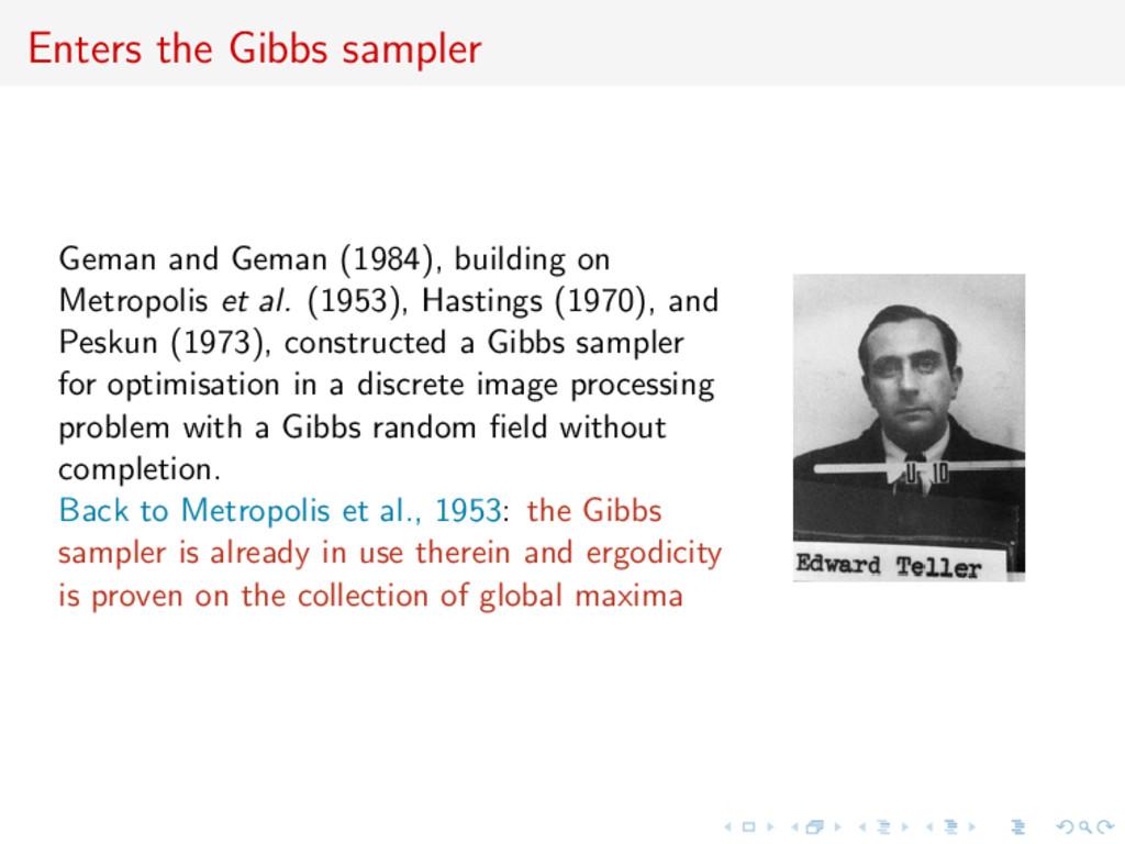 Enters the Gibbs sampler Geman and Geman (1984)...