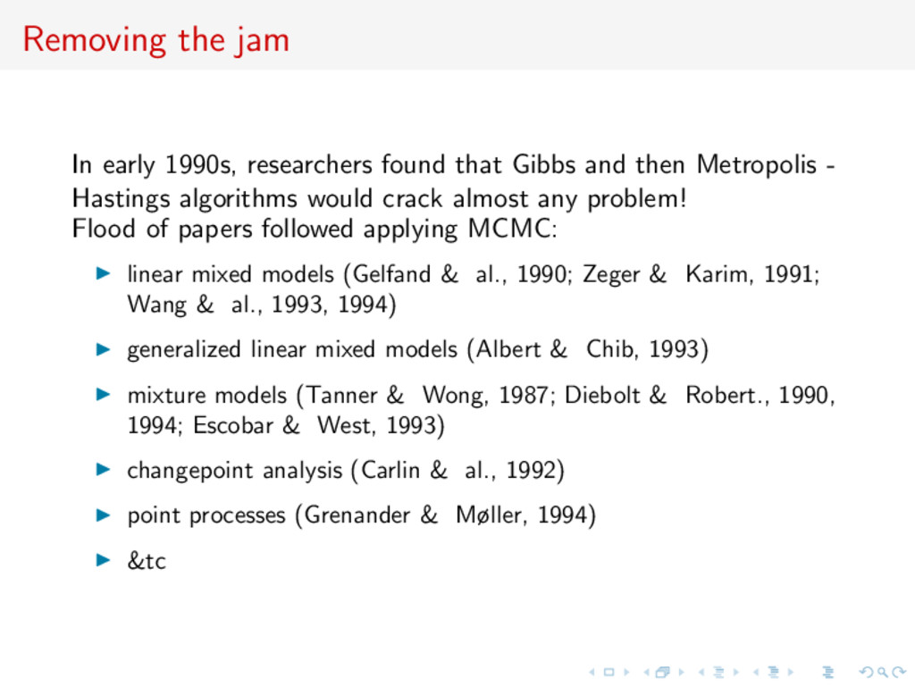 Removing the jam In early 1990s, researchers fo...