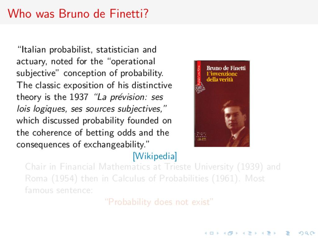 """Who was Bruno de Finetti? """"Italian probabilist,..."""