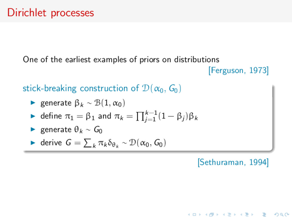 Dirichlet processes One of the earliest example...