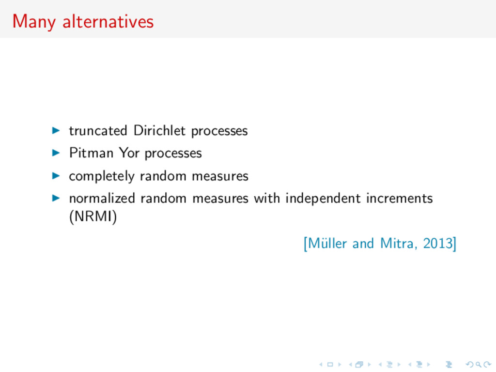 Many alternatives truncated Dirichlet processes...