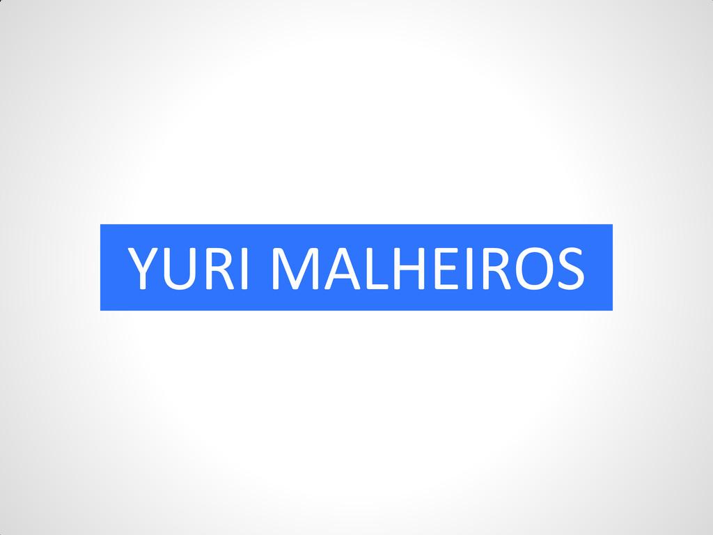 YURI MALHEIROS