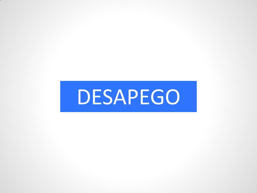 DESAPEGO
