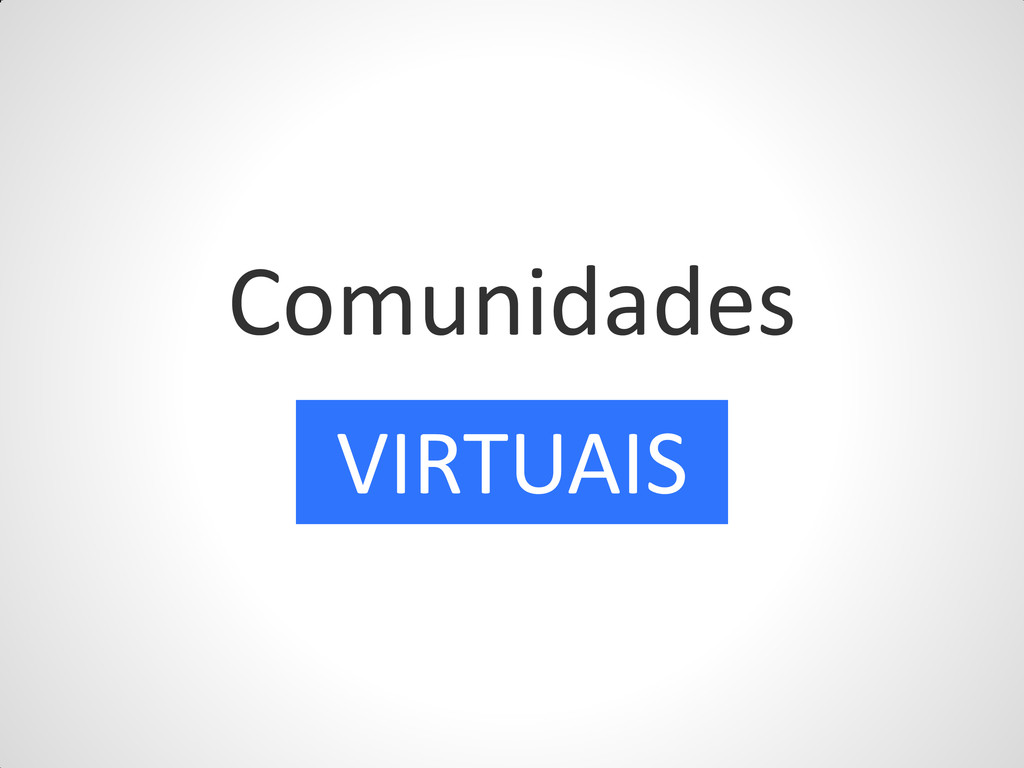 Comunidades VIRTUAIS
