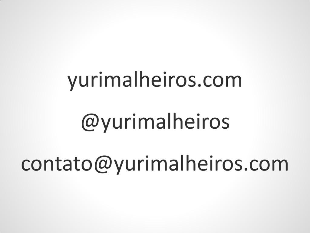 yurimalheiros.com @yurimalheiros contato@yurima...