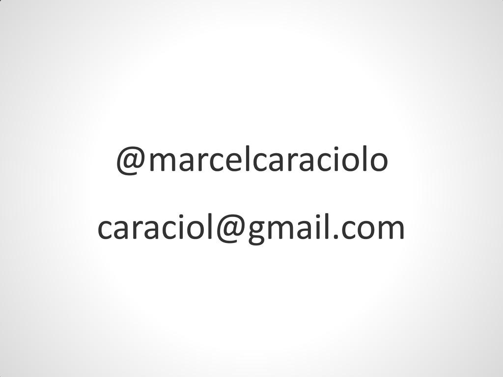 @marcelcaraciolo caraciol@gmail.com