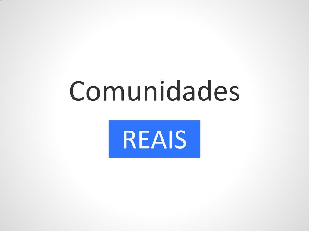 Comunidades REAIS