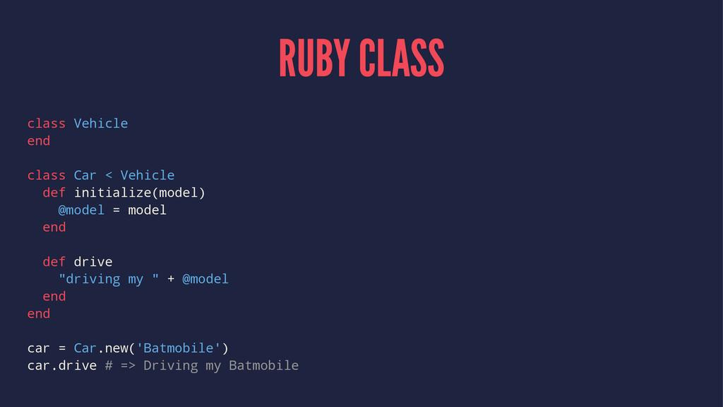 RUBY CLASS class Vehicle end class Car < Vehicl...