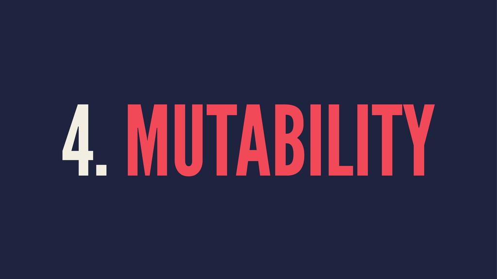 4. MUTABILITY