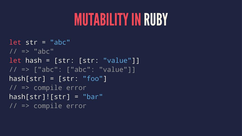 """MUTABILITY IN RUBY let str = """"abc"""" // => """"abc"""" ..."""