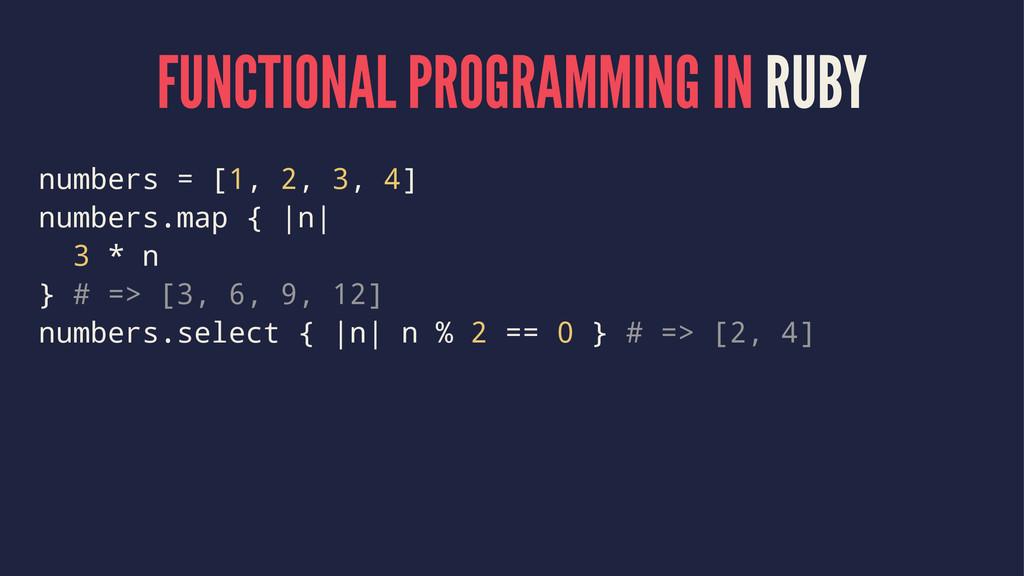 FUNCTIONAL PROGRAMMING IN RUBY numbers = [1, 2,...