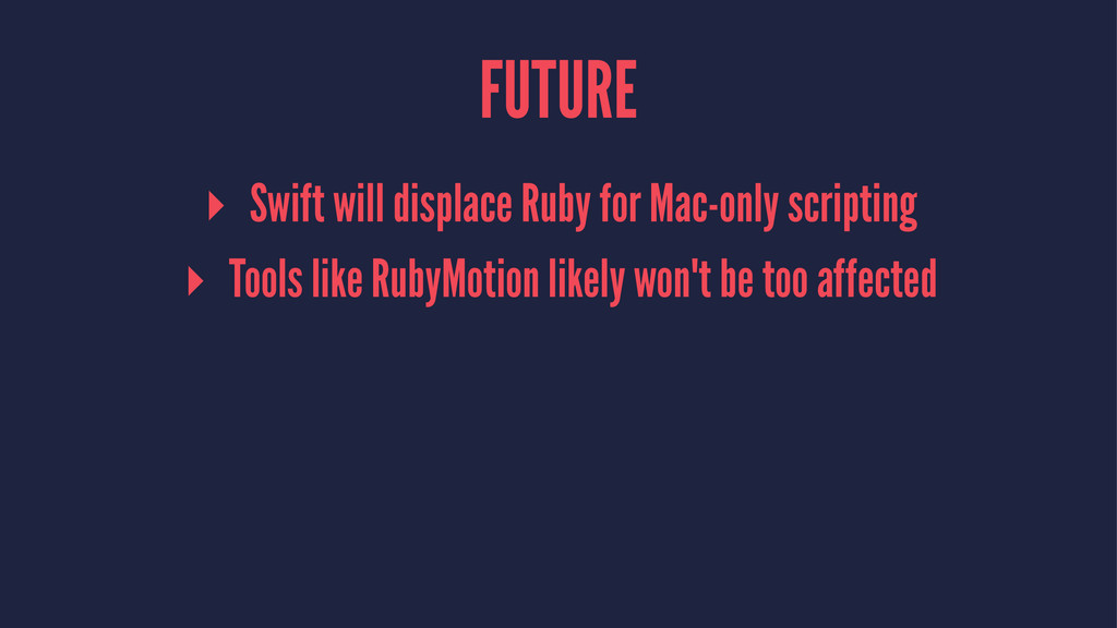 FUTURE ▸ Swift will displace Ruby for Mac-only ...