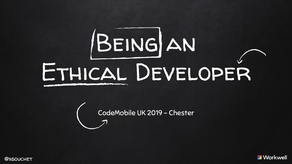 @xgouchet @xgouchet Being an Ethical Developer ...