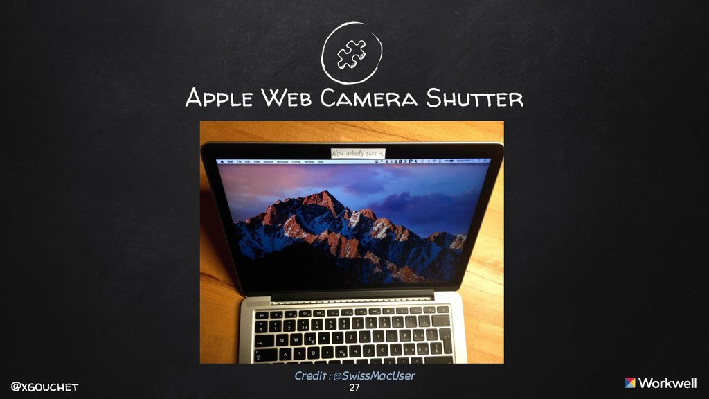 @xgouchet @xgouchet 27 Apple Web Camera Shutter...