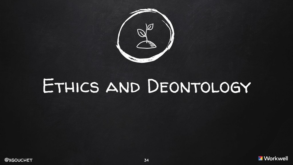 @xgouchet @xgouchet Ethics and Deontology 34