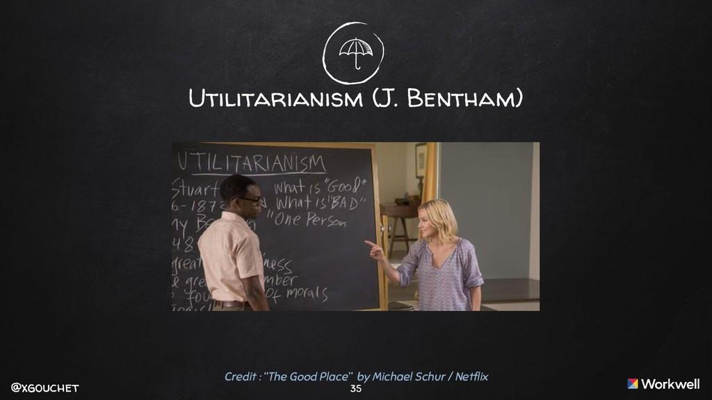 @xgouchet @xgouchet 35 Utilitarianism (J. Benth...