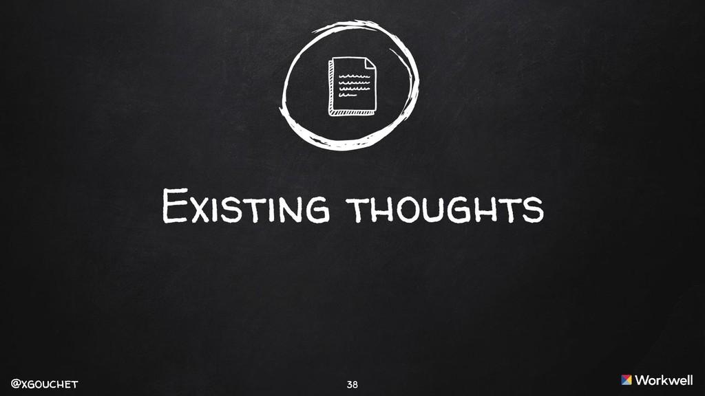 @xgouchet @xgouchet Existing thoughts 38