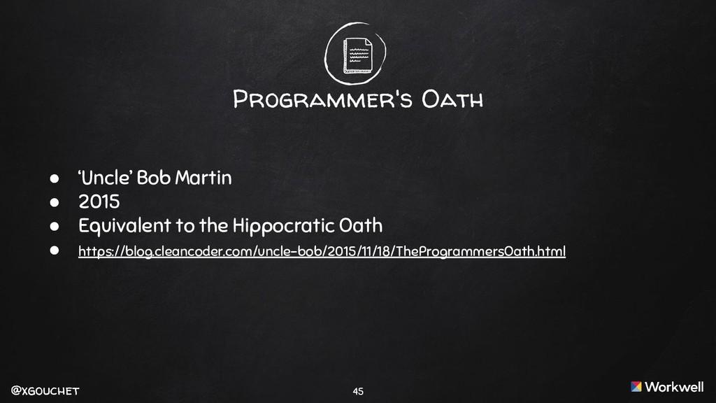 @xgouchet @xgouchet Programmer's Oath ● 'Uncle'...