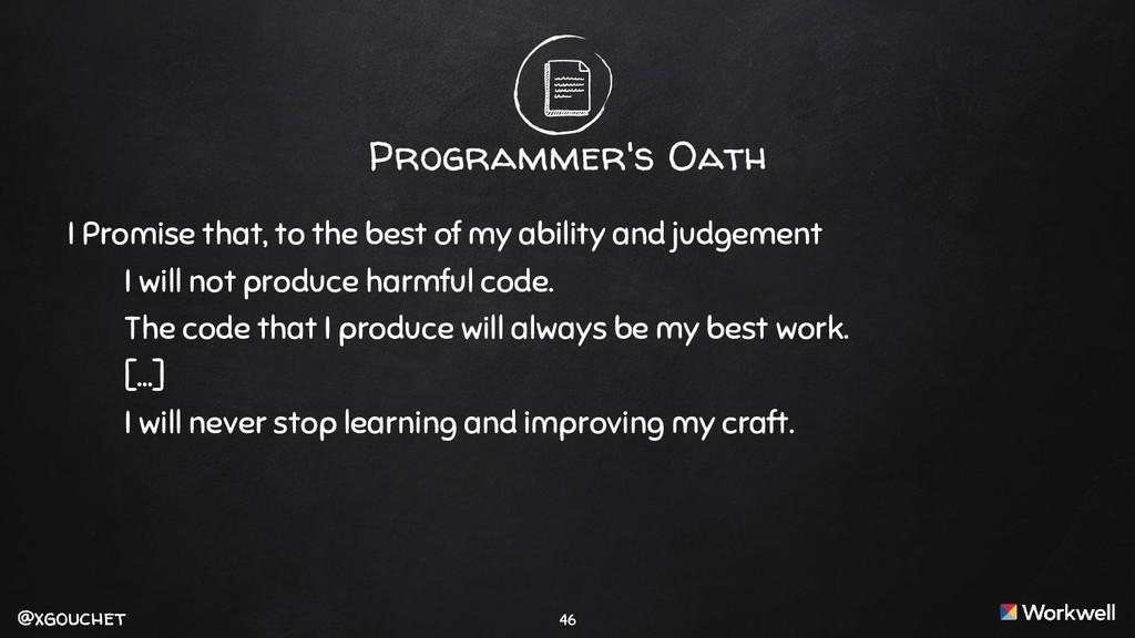 @xgouchet @xgouchet Programmer's Oath I Promise...