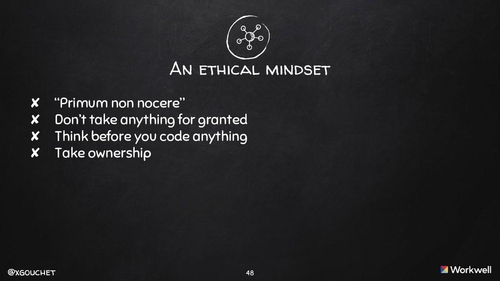 "@xgouchet @xgouchet An ethical mindset ✘ ""Primu..."