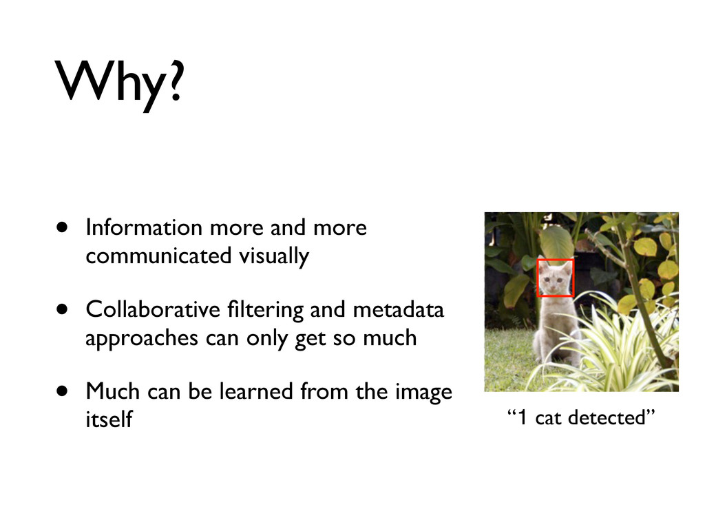 Why? • Information more and more communicated v...