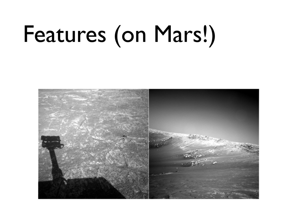 Features (on Mars!)