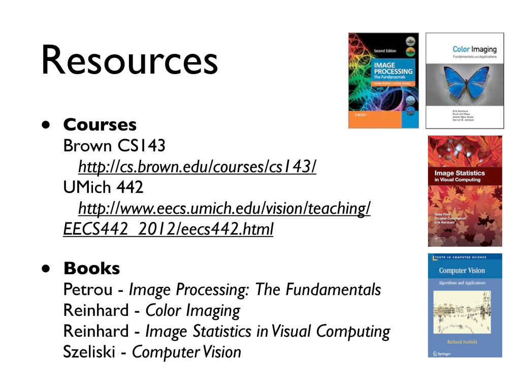 Resources • Courses Brown CS143 http://cs.brown...
