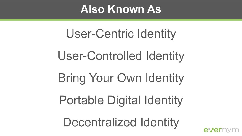 Also Known As User-Centric Identity User-Contro...