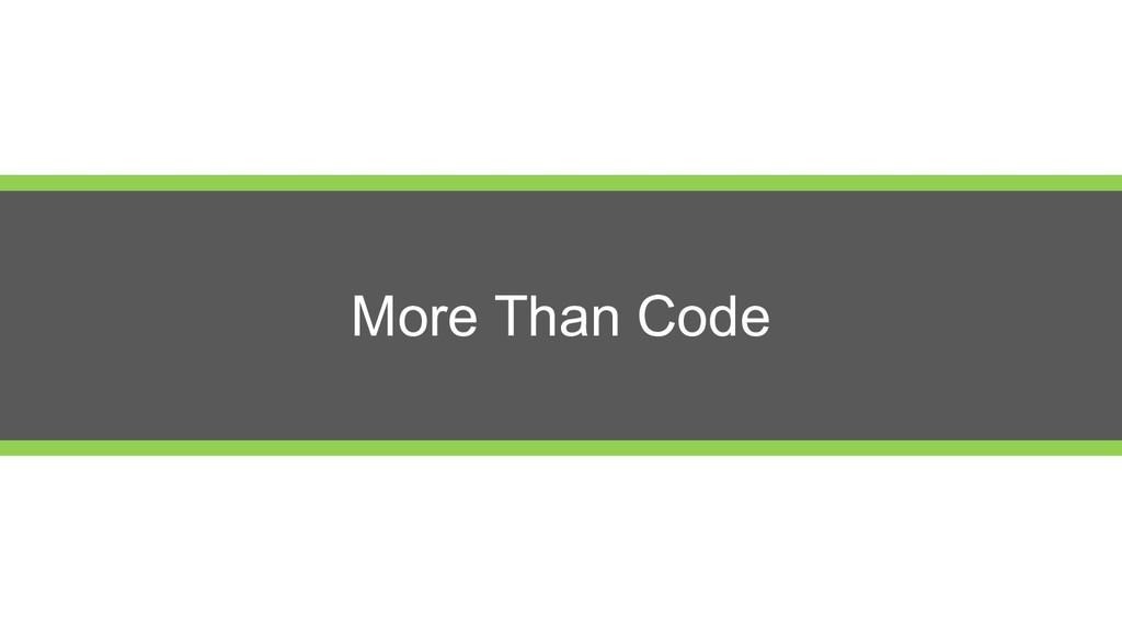 More Than Code