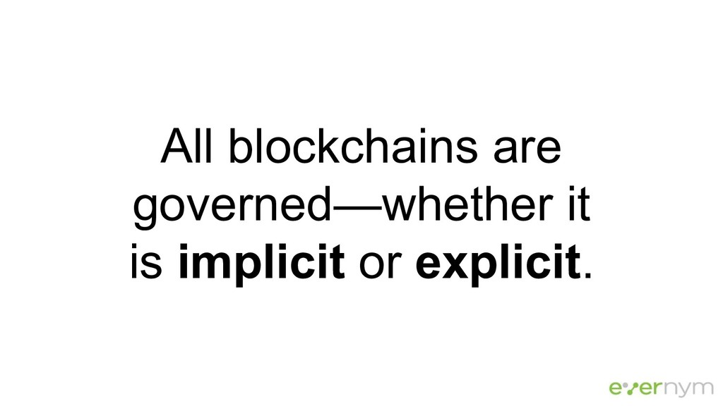 All blockchains are governed—whether it is impl...