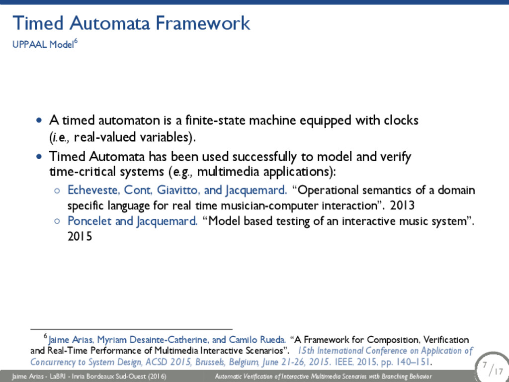 Timed Automata Framework UPPAAL Model6 • A time...