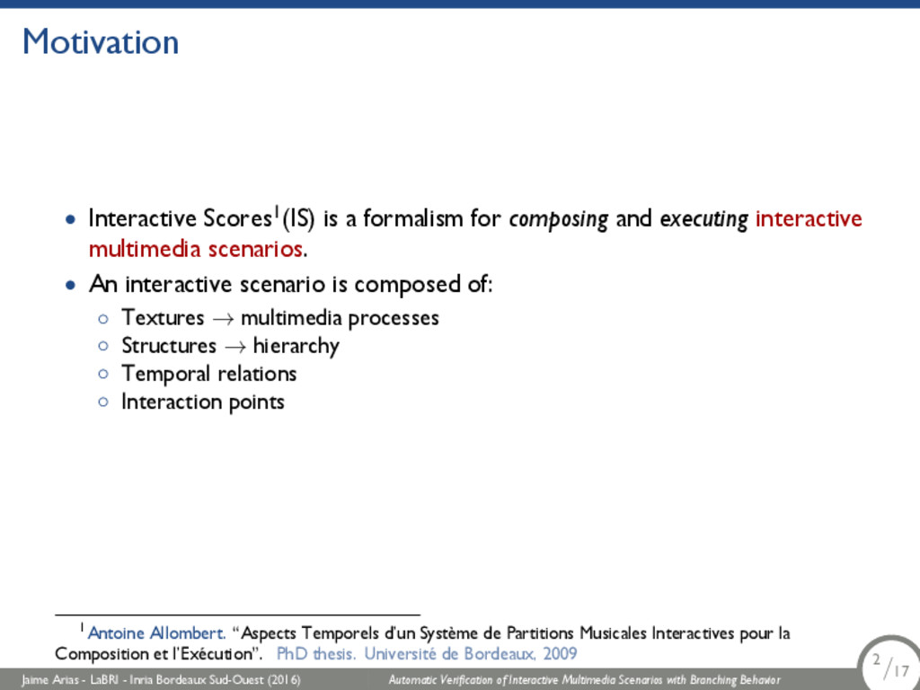 Motivation • Interactive Scores1(IS) is a forma...