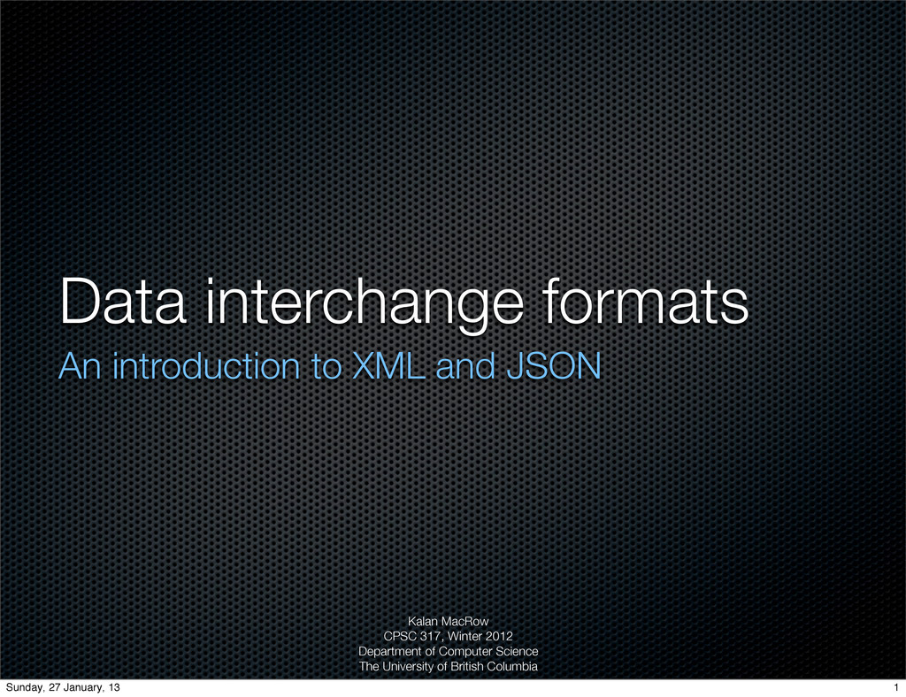 Data interchange formats An introduction to XML...