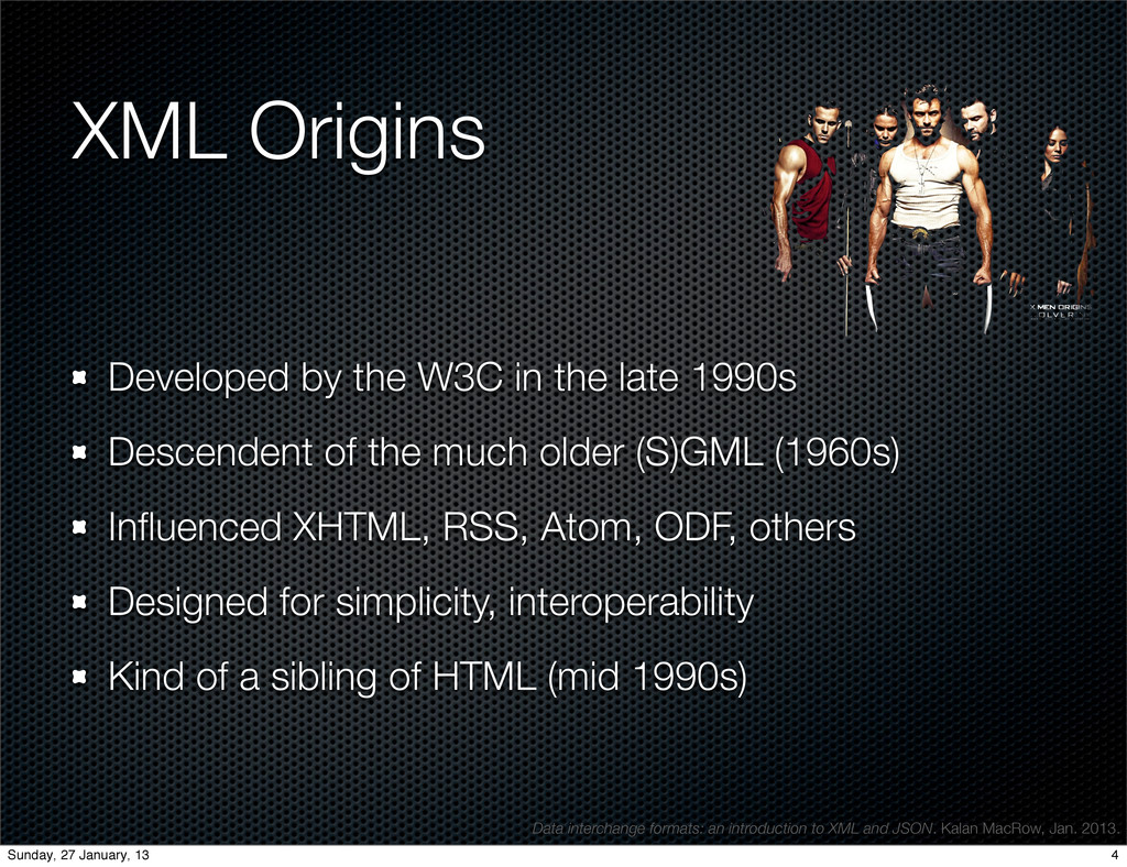 XML Origins Developed by the W3C in the late 19...