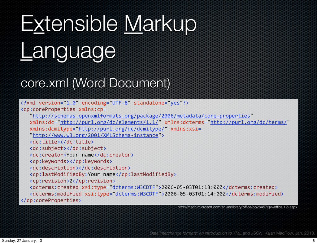 Extensible Markup Language <?xml	