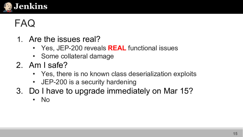 FAQ 1. Are the issues real? • Yes, JEP-200 reve...