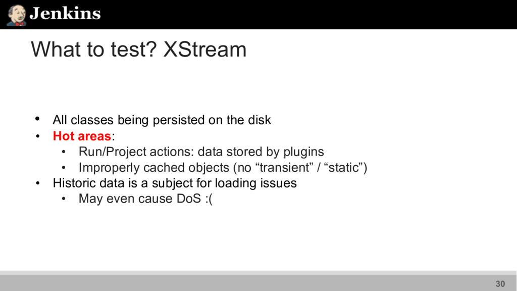 What to test? XStream • All classes being persi...