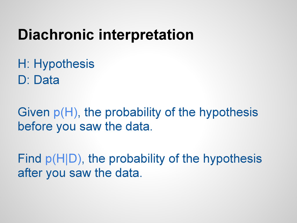 Diachronic interpretation H: Hypothesis D: Data...