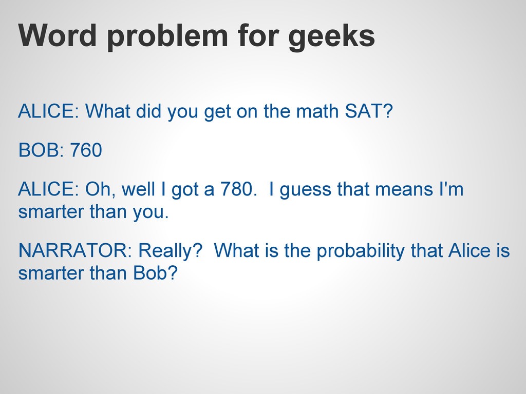 Word problem for geeks ALICE: What did you get ...