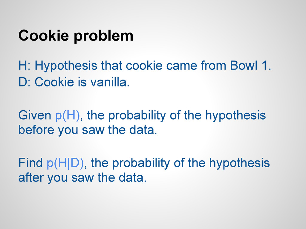 Cookie problem H: Hypothesis that cookie came f...