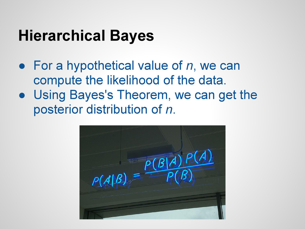 Hierarchical Bayes ● For a hypothetical value o...