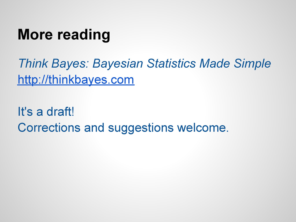 More reading Think Bayes: Bayesian Statistics M...