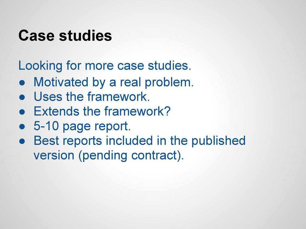 Case studies Looking for more case studies. ● M...