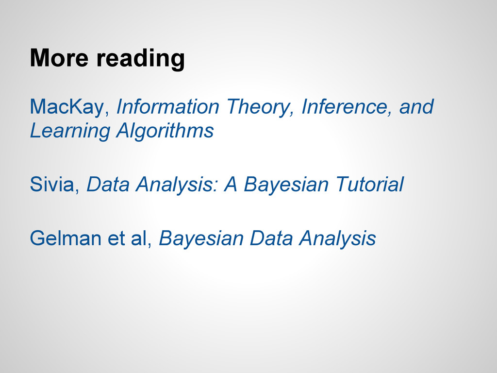 More reading MacKay, Information Theory, Infere...