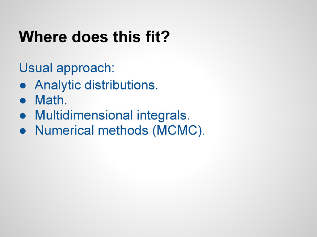 Where does this fit? Usual approach: ● Analytic...