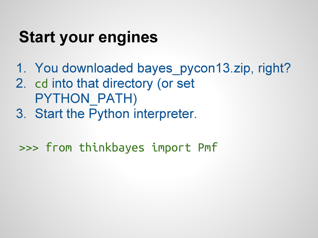 Start your engines 1. You downloaded bayes_pyco...