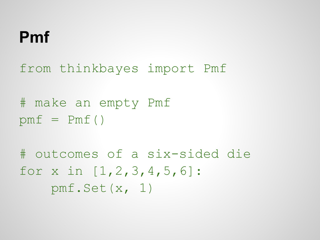 Pmf from thinkbayes import Pmf # make an empty ...