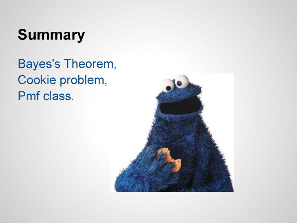 Summary Bayes's Theorem, Cookie problem, Pmf cl...